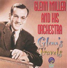 Glenn Miller - Glenn's Travels