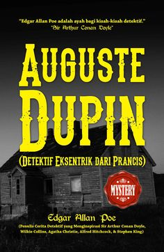 Auguste Dupin Indonesian edition. Curious about from where actually Sherlock Holmes learn his deduction? You better read this first before reading all the Holmes stuff.