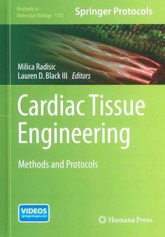 Cardiac Tissue Engineering: Methods and Protocols