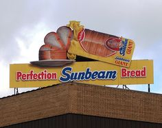 Sunbeam Bread by pobrecito33, via Flickr   Fort Wayne, IN... Had a good friend of the family who worked here for many years.