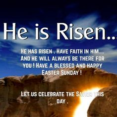 Happy Easter Sunday, He Has Risen, Have Faith, Savior, Let It Be, Salvador