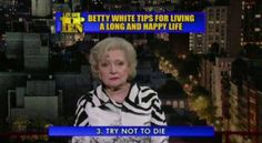 Sage Life Advice by Betty White