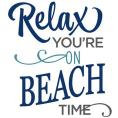 Silhouette Design Store - View Design relax you're on beach time phrase Silhouette Cameo Projects, Silhouette Design, Beach Silhouette, Relax, Beach Quotes, Beach Sayings, Ocean Quotes, Beach Shirts, Cricut Creations