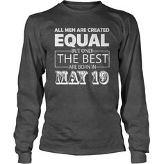All Men Created Equal But The Best Are Born In MAY 19 Shirt #gift #ideas #Popular #Everything #Videos #Shop #Animals #pets #Architecture #Art #Cars #motorcycles #Celebrities #DIY #crafts #Design #Education #Entertainment #Food #drink #Gardening #Geek #Hair #beauty #Health #fitness #History #Holidays #events #Home decor #Humor #Illustrations #posters #Kids #parenting #Men #Outdoors #Photography #Products #Quotes #Science #nature #Sports #Tattoos #Technology #Travel #Weddings #Women