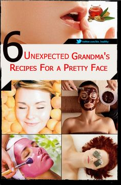 6 Unexpected Grandma's Natural Recipes for a Pretty face