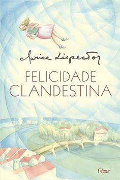 """Felicidade Clandestina"" | Clarice Lispector (1971)"