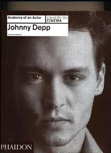 Johnny Depp : Anatomy of an actor / Corinne Vuillaume. PN 2287.D39 V964