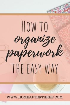 Easy way to create simple to maintain categories and organize all home paperwork. #filingsystems #paperwork #homeorganization