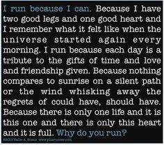 Why I run except for two good legs. Why I Run, I Love To Run, Just Run, Fun To Be One, Running Quotes, Running Motivation, Daily Motivation, Fitness Motivation, Track Quotes
