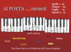 AL POETA alcuni VENERDÌ  1 e 15 aprile 24 giugno 15 luglio 5 e 19 Agosto Info e prenotazioni: 048199903 Bar Trattoria Al Poeta, via Zona Sacra 10, San Martino del Carso, Sagrado (Gorizia) www.alpoeta.it