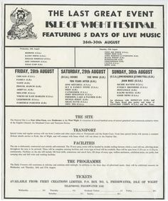 THE ISLE OF WIGHT FESTIVAL - August 26-30, 1970 featuring:  Chicago, Family, Taste, PROCOL HARUM, Voices of East Harlem, Arrival, Melanie, Lighthouse, Fairfield Parlour, THE DOORS, Ten Years After, JONI MITCHELL, THE WHO, Sly & The Family Stone, Cat Mother, Free, John Sebastian, EMERSON, LAKE & PALMER, Mungo Jerry, MILES DAVIS, Tiny Tim, THE JIMI HENDRIX EXPERIENCE, JETHRO TULL, Joan Baez, Donovan & The Open Road, LEONARD COHEN & The Army, Richie Havens, EVERLY BROTHERS, Good News
