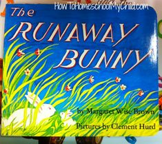 The Runaway Bunny {Classic by Margaret Wise Brown} Short bedtime stories for kids - recommended by HowToHomeschoolMyChild.com