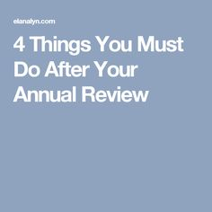 4 Things You Must Do After Your Annual Review