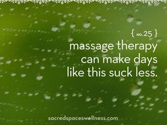 When it rains, get a massage therapy session.   Sacred Spaces Holistic Center 105 Mechanic street, Bradford PA  sacredspaceswellness.com