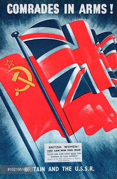 Wartime poster, Comrades in Arms! Britain and the USSR. Showing the British and Soviet Russian flags flying side by side. A message below says: British Women! You can win this war. There are jobs open now for women of this district. Enquire at the War Job Bureau or Employment Exchange.