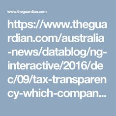 https://www.theguardian.com/australia-news/datablog/ng-interactive/2016/dec/09/tax-transparency-which-companies-paid-the-most-and-least-tax-in-australia