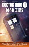 Doctor Who Mad Libs  It's a brand new Mad Libs based on the long-running TV series Dr. Who! This Mad Libs is 48 pages with 21 original stories for only .99.   List Price: $ 3.99 Price: $ 2.29  Your browser does not support iframes.  Doctor Who Tardis Bow Tie Dalek Choose Officially...