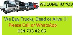 We are desperately looking to buy trucks anywhere in GautengWe Buy Them Moving , Accident damaged / Non-MovingWe buy them all, Big or smallWe come to you anywhere in GautengDeals concluded samedayPayments are immediate!Call or Whatsapp 736 82 66 Buy Truck, Damaged Cars, Instant Cash, Car Buyer, Heavy Truck, Looking To Buy, Cars For Sale, Runners, Cape
