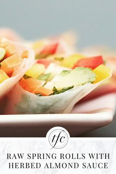 Raw Spring Rolls with Herbed Almond Sauce Recipe   Healthy Lunch Recipes   Appetizers  