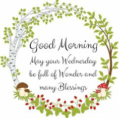 Wednesday Greetings, Blessed Wednesday, Happy Wednesday Quotes, Good Morning Wednesday, Wonderful Wednesday, Good Morning Good Night, Good Morning Wishes, Happy Friday, Good Morning Greeting Cards