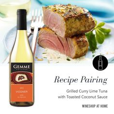 This healthy recipe for Grilled Curry Lime Tuna with Toasted Coconut Sauce pairs perfectly with the Gemme Cellars 2014 Lodi Viognier.   Try this wine pairing tonight!   http://wsah.co/bqHPv