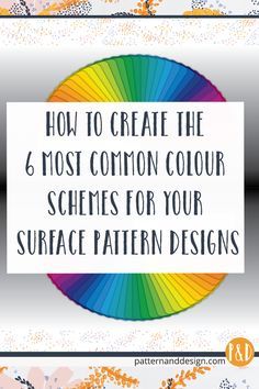 How to create the most common colour schemes for your surface pattern designs; surface pattern design; textile design; surface pattern repeat