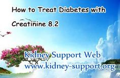 How to Treat Diabetes with Creatinine 8.2