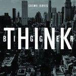 Albumcheck | Think Bigger von Cosmo Jarvis