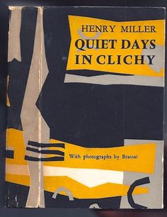 Henry Miller, Quiet Days in Clichy. With Photographs by Brassai, Paris: The Olympia Press, 1956. Jacket by T. Tajiri.