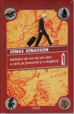 Jonas Jonasson - Barbatul de 100 de ani care a sarit pe fereastra si a disparut - Books To Read, My Books, Reading Books, Persona, Tv Series, Ads, Film, Movie Posters, Literatura