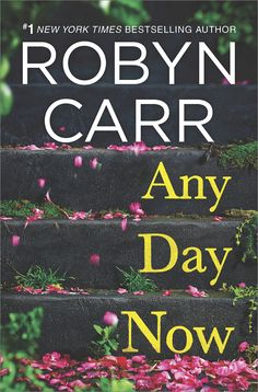Any Day Now by Robyn Carr (April 2017)