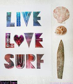 VIVRE l'amour #SURF Art Printby SchatziBrown par NaluTribe…