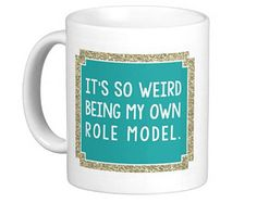 "Best, ever. Mindy Project Mug: ""It's So Weird Being My Own Role Model"" - Gold Glitter and Turquoise"
