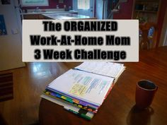 The ORGANIZED Work-At-Home Mom 3-Week Challenge ~Day 1 | Organizing Life with Littles