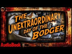 The Unextraordinary Day of the Bodger 🎙️ An Urban Sci Fi Short Story 🎙️ ...