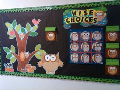 Making wise choices bulletin board. These owls make any classroom fun! Thanks to Melissa for posting your idea.