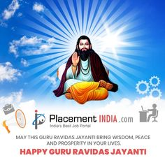May this Guru Ravidas jayanti bring wisdom, peace and prosperity in your lives. Happy Guru Ravidas Jayanti - #PlacementIndia #RavidasJayanti #Ravidas #GuruRavidasJayanti #GuruRavidas Job Portal, Trending Topics, Bring It On, Wisdom, Peace, Happy, Movie Posters, Life, Happiness