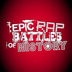 Epic Rap Battles of History - some relevant and possible ideas for class - careful about language!