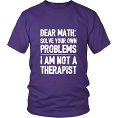 Dear Math Solve Your Own Problems Shirt