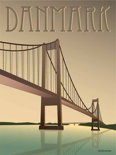DANMARK Lillebæltsbroen - plakatet er noget helt særligt ved at køre over en bro. Især når den er smuk og lang som Lillebæltsbroen. Land forbindes. Mennesker mødes. Muligheder opstår. Med sine 1700 meter forbinder Lillebæltsbroen Fyn og Jylland