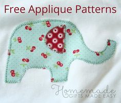 Free Applique Patterns - animals, shapes, letters, numbers and more. Plus step by step instructions on how to applique