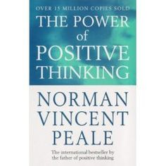 The power of positive thinking  Norman Vincent Peale