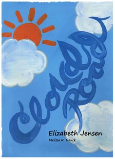 """Cover art for """"Cloud Road"""" available in print through """"thebookpatch.com"""" and digitally through amazon.com's kindle bookstore."""