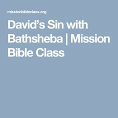 David's Sin with Bathsheba | Mission Bible Class