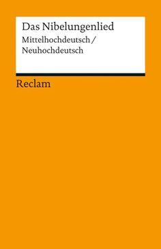 Das Nibelungenlied.  Mittelhochdeutsch/Neuhochdeutsch (Eds. Ursula Schulze & Siegfried Grosse)