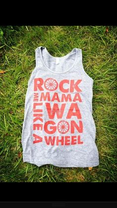 Want this! Rock me mamma like a Wagon wheel
