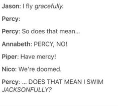 For the love of Hades Percy, stop making these dam jokes. Did you sea what I did. For the love of Hades Percy, stop making these dam jokes. Did you sea what I did. For the love of Hades Percy, stop making these dam jokes. Did you sea what I did there? Percy Jackson Head Canon, Percy Jackson Ships, Percy Jackson Quotes, Percy Jackson Fan Art, Percy Jackson Books, Percy Jackson Fandom, Hades Percy Jackson, Funny Percy Jackson, Solangelo