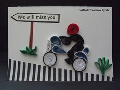 Quilled We will miss you card made by Quilled Creations by Me