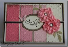 Beautiful Birthday Card - I love the use of different embossing folders on the panels