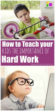 Hard Work: How to Teach Your Kids the Importance of Hard Work | ilslearningcorner.com